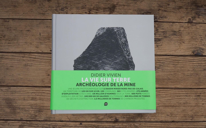 La vie sur terre, archéologie de la mine /